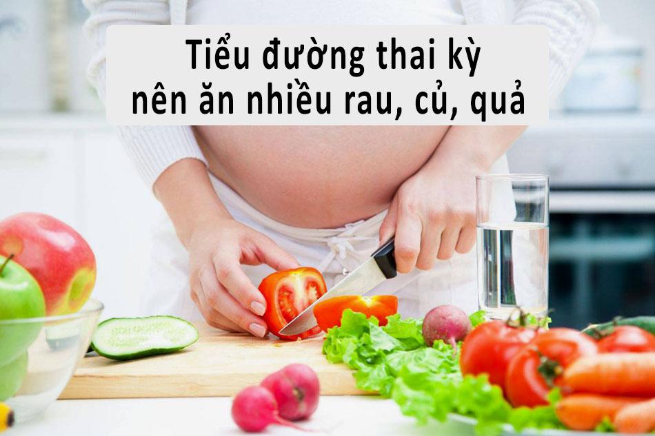 Chế độ ăn cho người tiểu đường thai kỳ