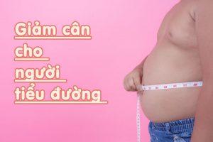 Giảm cân cho người tiểu đường