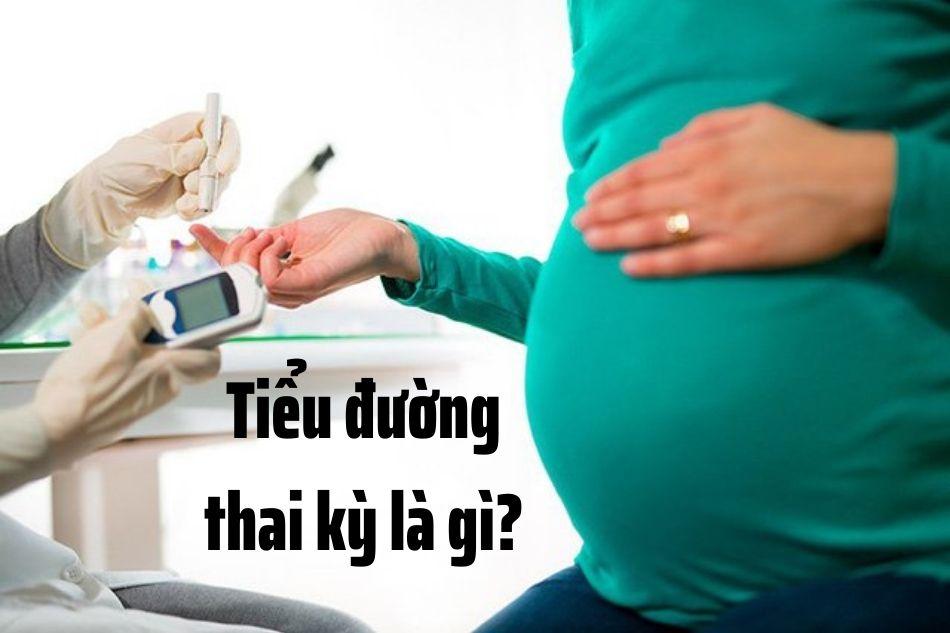 Tiểu đường thai kì là gì?